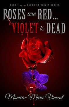 Cover Reveal: Roses are Red... Violet is Dead by Monica-Marie Vincent -On sale March 2015 by Booktrope Publishing -Violet Sumner has a stalker.  Between her largely dysfunctional family of two and the friends she doesn't feel particularly close to, Violet thinks he's the least of her problems. What she fails to understand is that the guy is no prankster and soon people turn up dead or missing. Because of her.