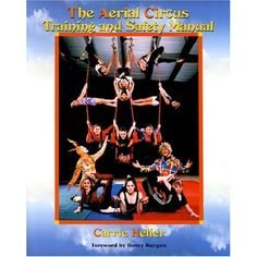 Aerial Circus Training and Safety Manual: Carrie Heller: 9780881001365: Amazon.com: Books