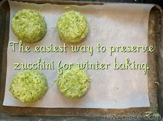 Shred zucchini, squeeze out moisture and toss with a bit of sugar (if using for baking). Freeze in pucks. (cup or half cup maybe depending on your recipes) on a cookie sheet then throw in freezer bag and keep till needed!