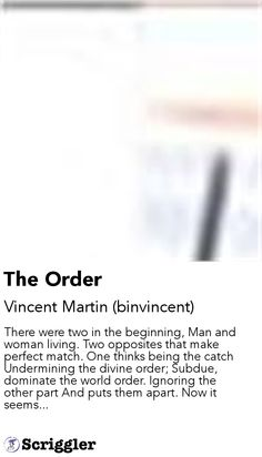 The Order by Vincent Martin (binvincent) https://scriggler.com/detailPost/poetry/37065