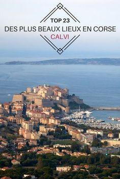 Calvi, plus belle ville de Corse ? La ville est dans notre liste des 23 lieux incontournables de Corse, pourquoi ne pas se décider à aller la visiter ?
