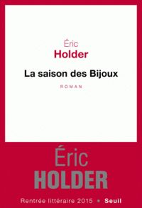 Eric Holder - La saison des bijoux.