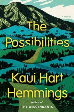 'The Possibilities,' by Kaui Hart Hemmings: A mother faces the wave of emotions unleashed by the death of her son in a skiing accident.