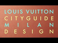 Louis Vuitton Presents the Milan City Guide - YouTube
