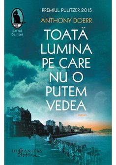 Toata lumina pe care nu o putem vedea - Anthony Doerr Good Books, Books To Read, My Books, Amazing Books, Anthony Doerr, Drag, New York Times, Psychology, Passion