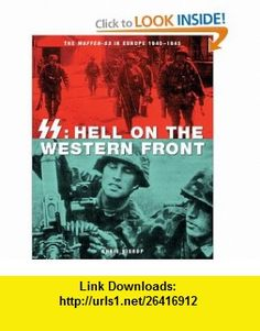 SS Hell on the Western Front (0752748314023) Michael Williams , ISBN-10: 0760314020  , ISBN-13: 978-0760314029 ,  , tutorials , pdf , ebook , torrent , downloads , rapidshare , filesonic , hotfile , megaupload , fileserve