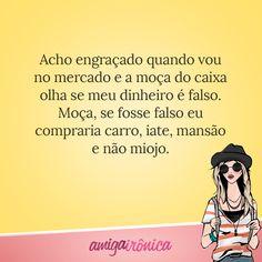 A moça do caixa olha se meu dinheiro é falso Funny Images, Images O, Funny Pictures, Love Diary, Lol, Humor, My Love, Portuguese, Quotes