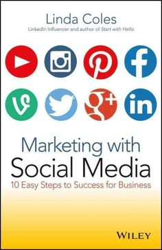 Introduce your business to the world with this essential guide to social media marketing Marketing with Social Media: 10 Easy Steps to success for Business is your step-by-step guide to using Facebook