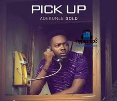 Adekunle Gold – Pick Up   DOWNLOAD