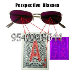 Perspective glasses are manufactured for the marked cards specially. These are not the normal sunglasses. The user can see the invisible ink markings freely which cannot be seen by naked eyes. It is like a filter which can get rid of another lights and leave the infrared ray that can see the invisible pattern on the backside of the cards. Visit us for more information: http://www.spycheatingplayingcards.com/spy-playing-cards-in-varanasi.html