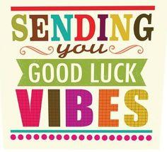 Good luck vibes