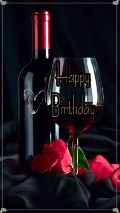 Happy Birthday wine my love I love you bebe ❤ Happy Birthday Flowers Wishes, Happy Birthday Greetings Friends, Free Happy Birthday Cards, Happy Birthday Video, Happy Birthday Celebration, Birthday Wishes And Images, Happy Birthday Pictures, Happy Birthday Messages, Birthday Blessings