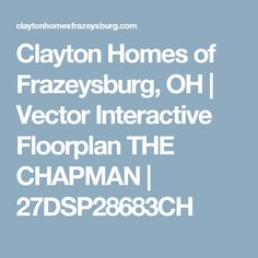 Clayton Homes of Frazeysburg, OH | Vector Interactive Floorplan THE CHAPMAN | 27DSP28683CH