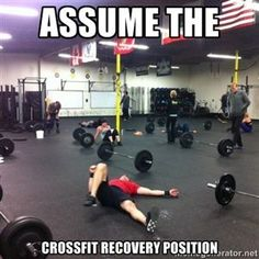 Assume the Crossfit recovery position | Crossfit Recovery ~ Re-pinned by Crossed Irons Fitness (been there, done that)