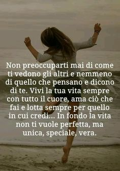 Vivi la tua vita sempre con tutto il cuore Italian Words, Italian Quotes, Quotes About Everything, Richard Gere, Special Quotes, Always Learning, My Mood, Love Life, Life Lessons