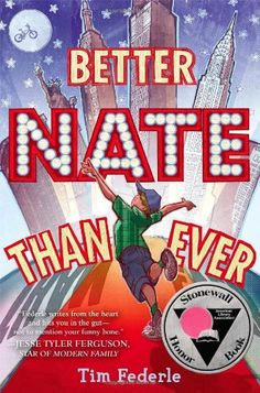 Better Nate Than Ever: Tim Federle's own middle school canceled a scheduled appearance in response to the book's LGBT themes. The author responds in a column for Banned Books Week 2013.