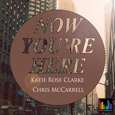 Broadway stars Chris McCarrell and Katie Rose Clarke have just released a duet by composers Daniel and Laura Curtis. The song, 'Now You're Here', is available worldwide today, October 24. It features Broadway stars, Katie Rose Clarke (WICKED, THE LIGHT IN THE PIAZZA, ALLEGIANCE) and Chris McCarrell (LES MISERABLES).