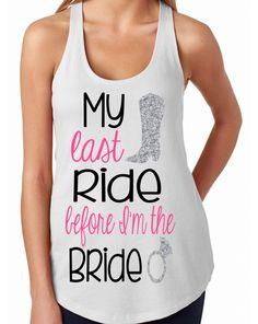 My last ride before I'm the Bride tank // Bride tank // Bride racerback // Fiance // Bride to be // Bachelorette Party tanks // Bachelorette by GraceGritsandGlitter on Etsy