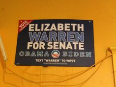 One of Senator Warren's great campaign signs.