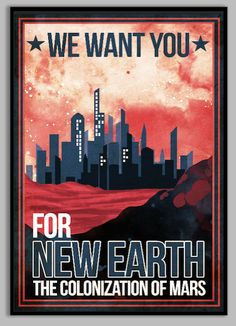 Colonize Mars Poster, printed on 100 lb polar white photo paper with a sharp, crisp appearance, 100-year archival.