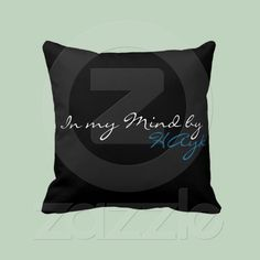 """Back side of my pillow """"In My Mind. Avaliable on zazzle for sale. $59.95"""