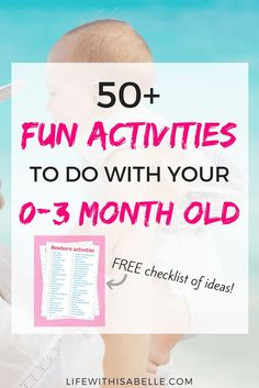 50+ things to do with your newborn! Easy activities for you and your 0-3 month old baby. Print out the checklist, stick it on the fridge and see how many of these you can do! These will stimulate and provide sensory experiences for your little one, and is a perfect list for moms who need ideas of what to do with their babies. #checklist #newborn #baby #playtime #activities #activitiesforbabies #mom #lifewithisabelle