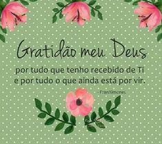Gratidao meu Deus, por tudo que tem feito por mim. Just Believe, Faith In God, Cool Words, Jesus Christ, Decoupage, Namaste, Quotes, Instagram, Professor
