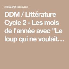 """DDM / Littérature Cycle 2 - Les mois de l'année avec """"Le loup qui ne voulait…"""