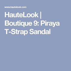 HauteLook | Boutique 9: Piraya T-Strap Sandal