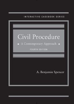 Civil Procedure: A Contemporary Approach, 4th (Interactive Casebook Series) (English and English Edition). The casebook features a novel visual display and layout that uses text boxes, diagrams, and color/border segregated feature sections for hypotheticals, references to scholarly debates, useful information for students, and thought-provoking questions. Court for W.Dist. of Texas, 134 S.Ct. 2d 494 .S.D.N.Y. 2846 (2011) and J.McIntyre Machinery, Ltd. v.Nicastro, 131 S.Ct.