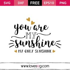 *** FREE SVG CUT FILE for Cricut, Silhouette and more *** You are my sunshine, my only sunshine