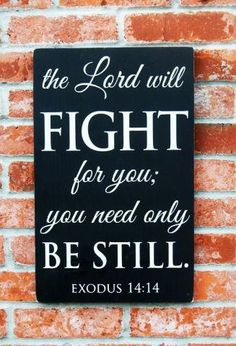 Lord will fight for u...