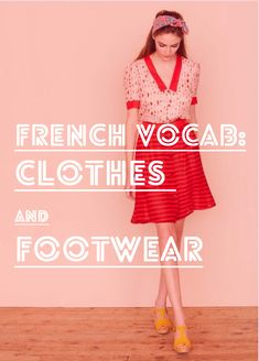 French Vocabulary: Clothes and Footwear-Talk In French is a really nice site to look around on Vocabulary Clothes, Fashion Vocabulary, French Phrases, French Words, French Teacher, Teaching French, French Tenses, Learn To Speak French, French For Beginners