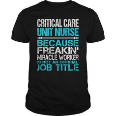 Awesome Tee For Critical Care Unit Nurse T-Shirts, Hoodies (22.99$ ==► Order Here!)
