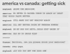 America vs Canada ^^^I don't think you understand how true this is.- America vs Canada ^^^I don't think you understand how true this is. Really Funny Memes, Stupid Funny Memes, Funny Relatable Memes, Haha Funny, Funny Quotes, Hilarious, Funny Stuff, America Vs Canada, America Vs Britain