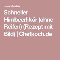 Schneller Himbeerlikör (ohne Reifen) (Rezept mit Bild) | Chefkoch.de