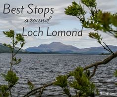 Best stops along the shores of Loch Lomond Scotland including Balloch Castle, Firkin Point, Balmaha, Duncryne....Photos and info to plan your visit