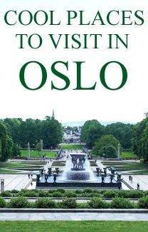 5 Cool Places to Visit in Oslo Norway