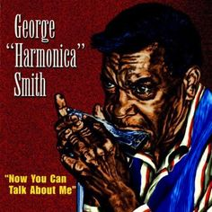 "That was yesterday: George ""Harmonica"" Smith - Now You Can Talk About ..."