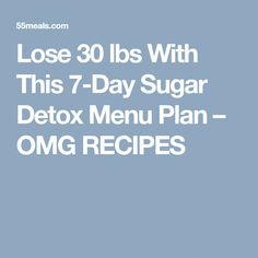 Lose 30 lbs With This Sugar Detox Menu Plan 7 Day Sugar Detox, Sugar Detox Recipes, Sugar Detox Diet, Negative Calorie Foods, Food Portions, Protein Rich Foods, Low Fat Yogurt, Lose 30 Pounds, Small Meals