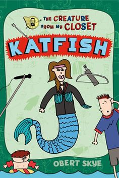 KATFISH (Creature from My Closet #4) by Obert Skye. Middle Grade Fantasy. Meet Katfish, a mashup of Katniss and the Little Mermaid. This girl is strong as nails and sports a tail. Everyone at Rob's school is excited about an upcoming Fun-ger Games. Rob is less excited because the principal and his mom have roped him into participating. But Katfish is sticking around to help Rob out with girl advice, Fun-ger Games tips, and how to get people to stop hating him. What could go wrong?
