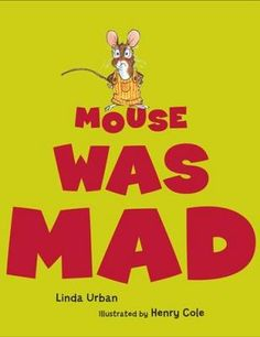 Mouse was Mad ... Good thinking feeling book with cute story