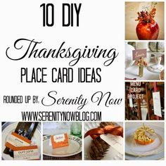 10 DIY Thanksgiving Place Card Ideas, rounded up at Serenity Now #thanksgiving #placecards