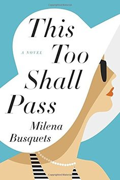 This Too Shall Pass: A Novel by Milena Busquets