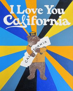 """3 Fish Studios — """"I Love You California"""" Oski Print I should get this one, but . . . like others more."""