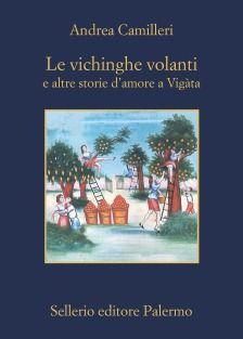 41/2015 - Andrea Camilleri - Le vichinghe volanti e altre storie d'amore a Vigàta