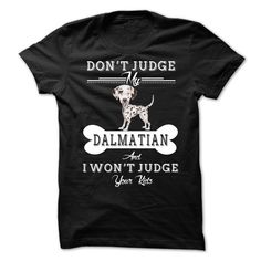 Don't Judge My DALMATIAN T-Shirts, Hoodies. BUY IT NOW ==►…