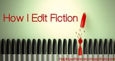 Among writers, there are approximately five different methods of editing. This is how I edit fiction.