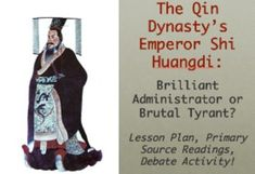 In this complete lesson, students learn about the Qin dynasty, Shi Huangdi, and his use of legalism. They examine multiple primary sources and watch a video clip as they gather evidence to determine whether Shi Huangdi was justified in his tactics to unite and order early China.  Students finish by plotting evidence in a graphic organizer and debating the lesson's essential question as a class and/or completing an evidence-based argumentative writing assignment. Answer key included!