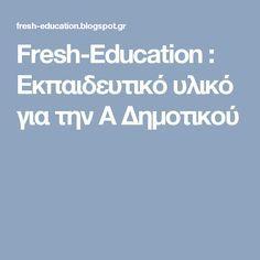 Fresh-Education : Εκπαιδευτικό υλικό για την A Δημοτικού